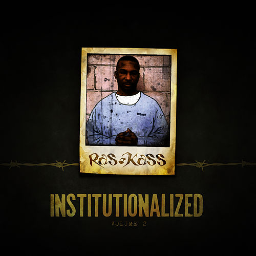 Institutionalized Vol. 2 by Ras Kass