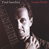 Loose Parts de Paul Sanchez