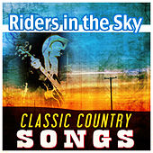 Riders In the Sky - Classic Country Songs by Various Artists