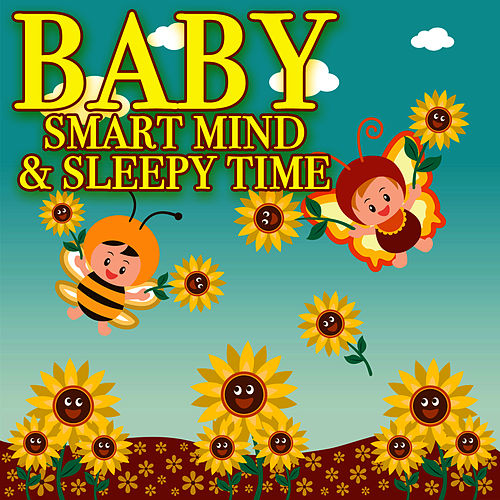 Baby - Smart Mind & Sleepy Time by The Baby Smart Players