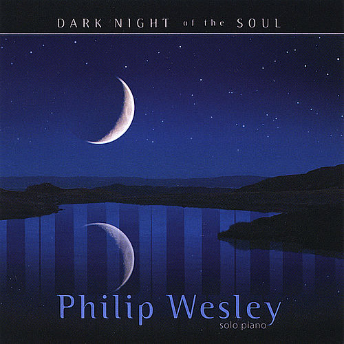 Dark Night of the Soul by Philip Wesley