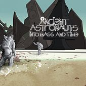 Into Bass and Time by Ancient Astronauts