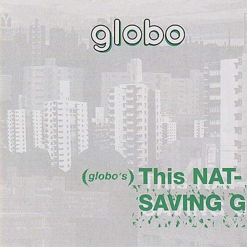 Globo's This Nation's Saving Grace by Globo