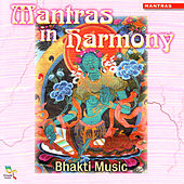 Mantras in Harmony by Bhakti Music