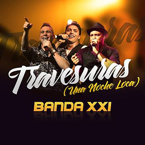 Travesuras (Una Noche Loca) - Single de Banda XXI