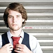 Live From The Hotel Café EP by Matt Hires
