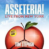 Asseteria! Live From New York by Alex Celler