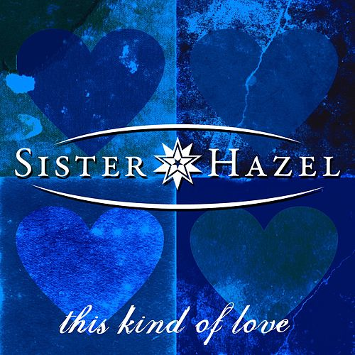 This Kind Of Love by Sister Hazel