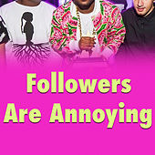 Followers Are Annoying by Various Artists