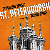 Classical Music Travel Guide: St. Petersburgh by Various Artists