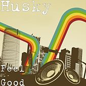 Feel Good de Husky