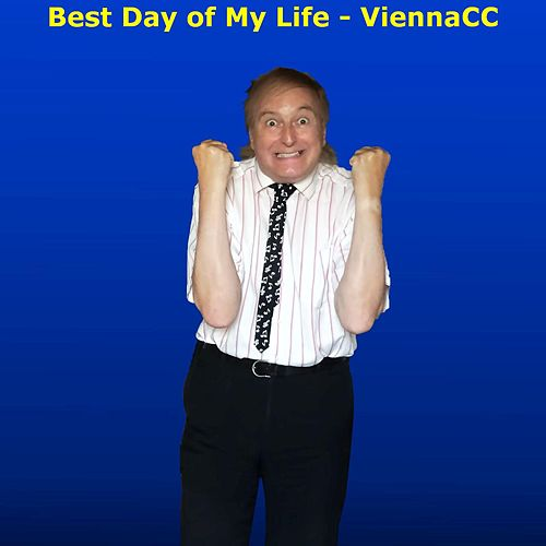 Best Day of My Life von ViennaCC
