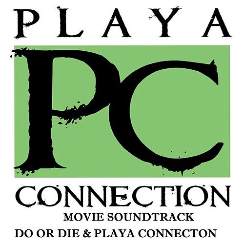 Playa Connection (Movie Soundtrack) by Do or Die