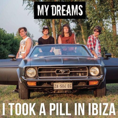 I Took a Pill in Ibiza van My Dreams