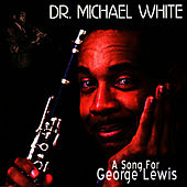 A Song For George Lewis de Dr. Michael White
