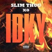 IDKY (feat. XO) - Single de Slim Thug