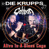 Alive In A Glass Cage by Die Krupps