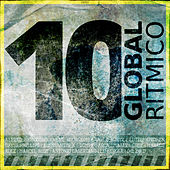 David Phillips Pres. 10 Years Global Ritmico by Various Artists