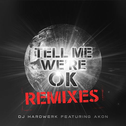 Tell Me We're Ok (Remixes) - EP by Akon