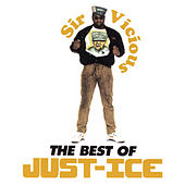 Sir Vicious: The Best of Just-Ice de Just-Ice