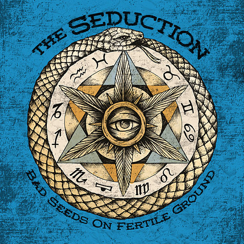 Bad Seeds on Fertile Ground by Seduction