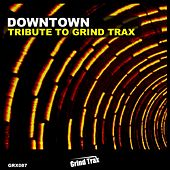 Tribute to Grind Trax de Downtown
