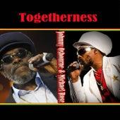 Togetherness  Johnny Osbourne & Michael Rose by Various Artists