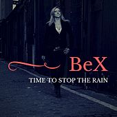 Time To Stop The Rain by Bex
