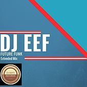Future Funk (3781211379624) de DJ Eef