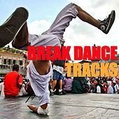 Break Dance Tracks by Various Artists