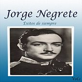 Éxitos de Siempre, Vol. 1 by Jorge Negrete
