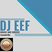 House and Groove (Extended Mix) de DJ Eef