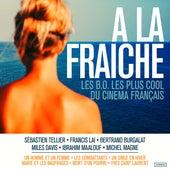 A la fraîche (Les B.O. les plus cool du cinéma français) de Various Artists