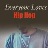 Everyone Loves Hip Hop de Various Artists