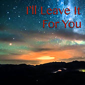 I'll Leave It For You de Various Artists