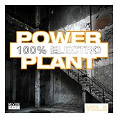 Power Plant - 100% Electro, Vol. 6 von Various Artists