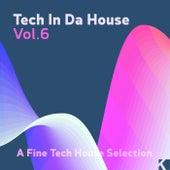 Tech in da House, Vol. 6 (A Fine Tech House Selection) de Various Artists