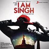 I Am Singh (Original Motion Picture Soundtrack) by Various Artists