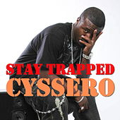 Stay Trapped by Cyssero