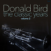 The Classic Years, Vol. 2 by Donald Byrd