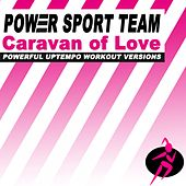Caravan of Love (Powerful Uptempo Cardio, Fitness, Crossfit & Aerobics Workout Versions) by Power Sport Team
