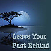 Leave Your Past Behind de Various Artists