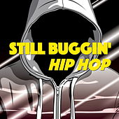 Still Buggin' Hip Hop de Various Artists