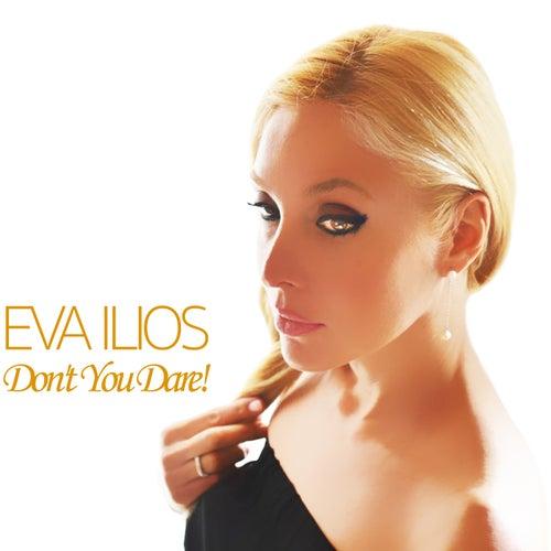 Don't You Dare! by Eva Ilios