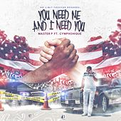 You Need Me and I Need You - Single von Master P