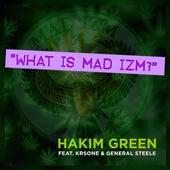 What Is Mad Izm? de Hakim Green