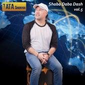 Shaba Daba Dash, Vol. 5 by Tata Simonyan