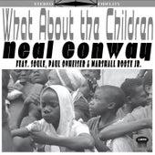What About the Children von Neal Conway