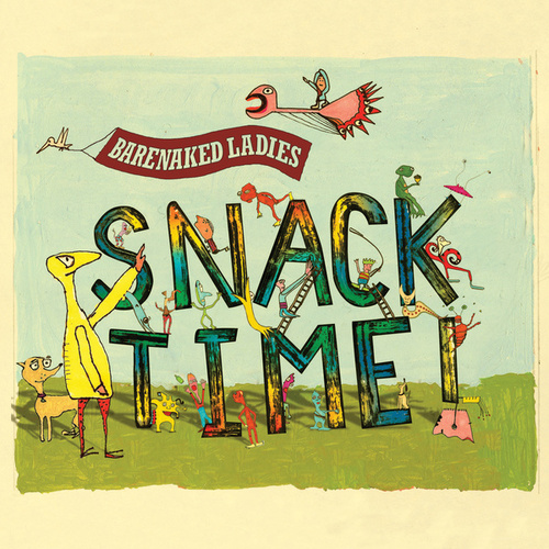 Snacktime by Barenaked Ladies