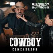 Cowboy Comendador by Rionegro & Solimões